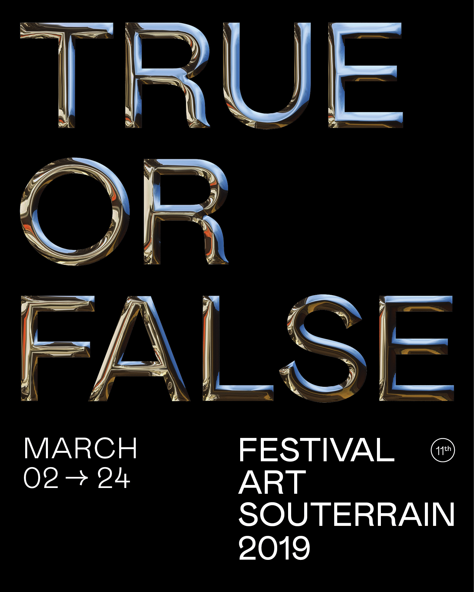 Festival Art Souterrain 2019 - March 2 to 24 - True or False