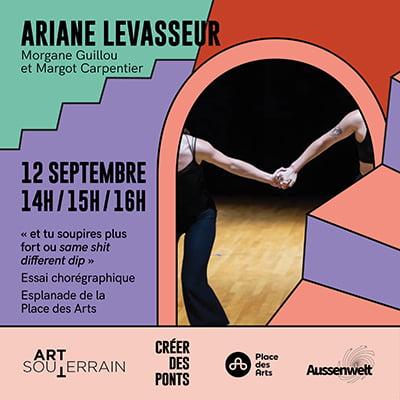 « et tu soupires plus fort ou same sh*t, different dip » - Essai chorégraphique - Ariane Levasseur - 12 septembre
