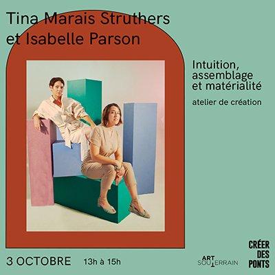 Tina Struthers et Isabelle Parson - Intuition, assemblage et matérialité - 3 octobre 13h-15h