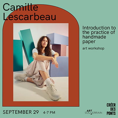 Camille Lescarbeau - Introduction to the practice of handmade paper - September 29, 4-7PM