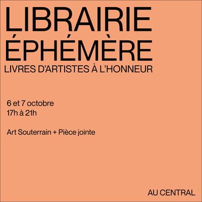 Librairie Éphémère - 6 et 7 octobre 17h à 21h au Central