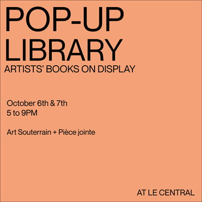 Pop-up-Library - October 6 and 7 - 5pm tp 9pm at Le Central